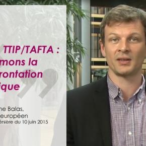 ISDS, TTIP/TAFTA : assumer la confrontationpolitique